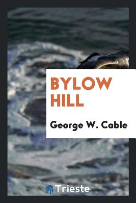Bylow Hill - Cable, George W