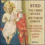 Byrd: The Three Masses; Ave Verum Corpus
