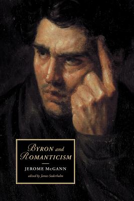 Byron and Romanticism - McGann, Jerome, and Soderholm, James (Editor)
