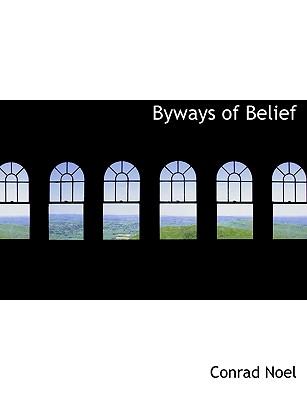Byways of Belief - Noel, Conrad