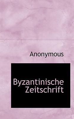 Byzantinische Zeitschrift - Anonymous