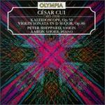 César Cui: Kaleidoscope; Violin Sonata
