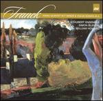 César Franck: Piano Quintet in F minor; Violin Sonata in A major