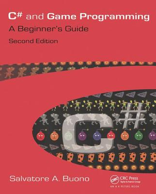 C# and Game Programming (Second Edition): A Beginner's Guide - Buono, Salvatore A