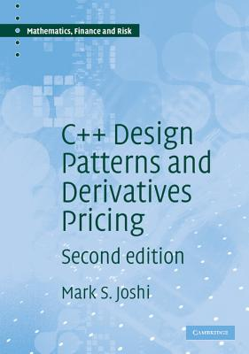 C++ Design Patterns and Derivatives Pricing - Joshi, M S
