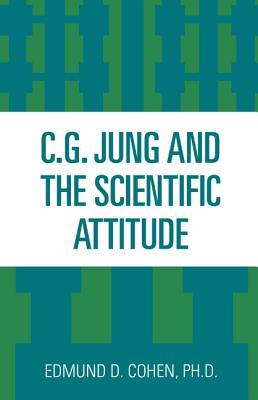 C.G. Jung and the Scientific Attitude - Roucek, Joseph S.