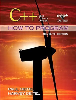 C++ How to Program: Late Objects Version - Deitel, Paul J, and Deitel, Harvey M, PH.D.