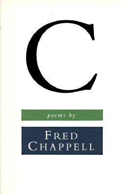 C: Poems - Chappell, Fred
