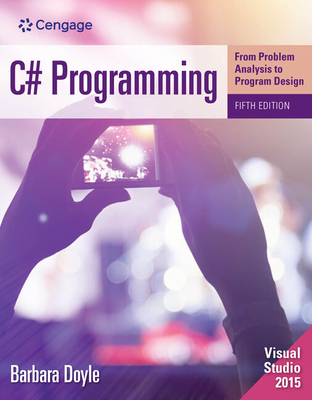 C# Programming: From Problem Analysis to Program Design - Doyle, Barbara