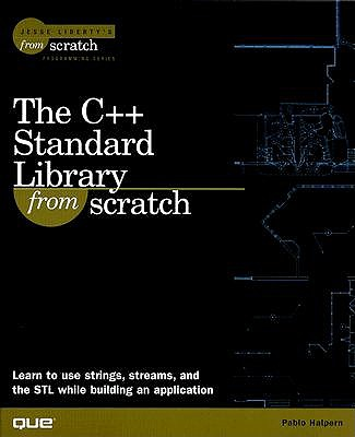 C++ Standard Library from Scratch - Halpern, Pablo, and Liberty, Jesse (Foreword by)