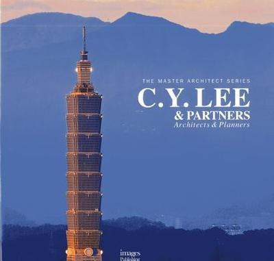 C. Y. Lee and Partners: Architects and Planners - Lee, C. Y.