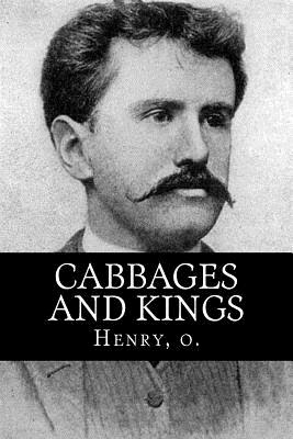 Cabbages and Kings - Henry, O, and Mybook (Editor)