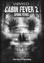Cabin Fever 2: Spring Fever - Ti West