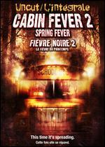 Cabin Fever 2 - Ti West