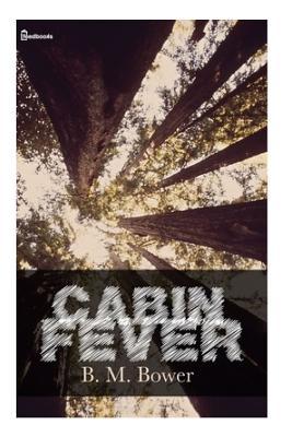 Cabin Fever - Bower, B M