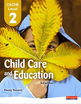 CACHE Level 2 in Child Care and Education Student Book - Tassoni, Penny (Editor)