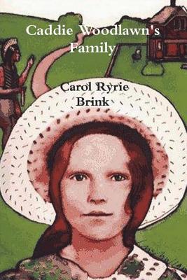Caddie Woodlawn's Family - Brink, Carol Ryrie