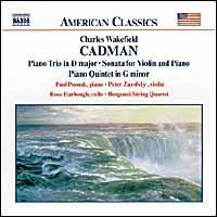 Cadman: Chamber Music - Paul Posnak (piano); Peter Zazofsky (violin)