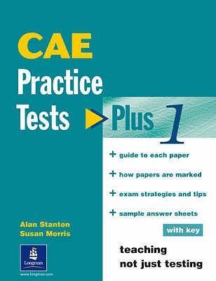 CAE Practice Tests Plus 1 with Key - Morris, Susan, and Stanton, Alan