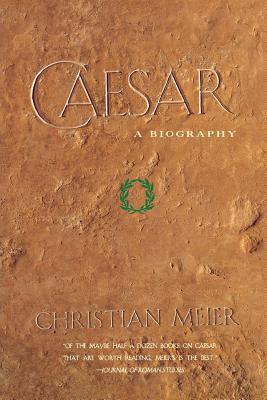 Caesar: A Biography - Meier, Christian, Professor