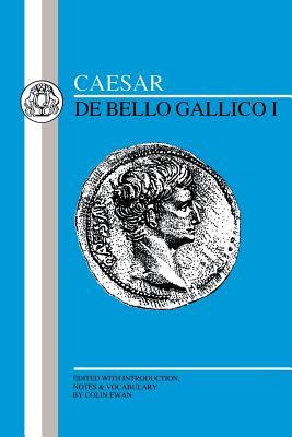 Caesar: Gallic War I - Caesar, Julius, and Ewan, Colin