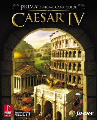 Caesar IV: Prima Official Game Guide - Bell, Joe Grant