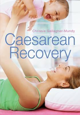 Caesarean Recovery - Gallagher-Mundy, Chrissie