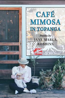 Cafe Mimosa in Topanga - Robbins, Jane Marla