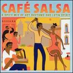 Cafe Salsa: A Spicy Mix of Hot Rhythms and Latin Spirit