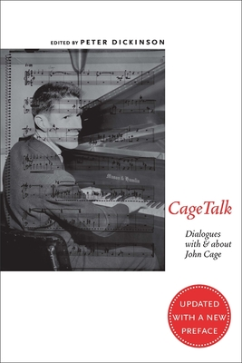 CageTalk: Dialogues with and about John Cage - Dickinson, Peter (Editor)