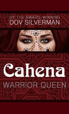 Cahena: Warrior Queen - Silverman, Dov