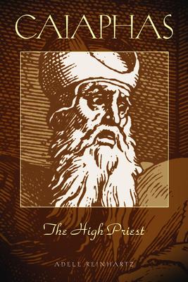 Caiaphas the High Priest - Reinhartz, Adele