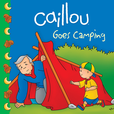 Caillou Goes Camping - Harvey, Roger
