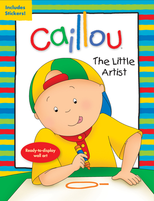 Caillou: The Little Artist - Paradis, Anne (Text by)