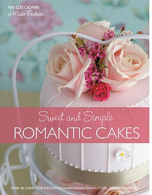 Cakes for Romantic Occasions - Clee-Cadman, May