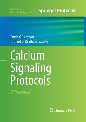 Calcium Signaling Protocols - Lambert, David G (Editor), and Rainbow, Richard D (Editor)