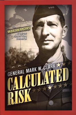Calculated Risk - Clark, Mark W, General