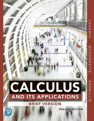 Calculus and Its Applications: Brief Version - Bittinger, Marvin, and Ellenbogen, David, and Surgent, Scott