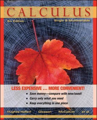 Calculus, Binder Ready Version: Single and Multivariable - Hughes-Hallett, Deborah, and Gleason, Andrew M, and McCallum, William G