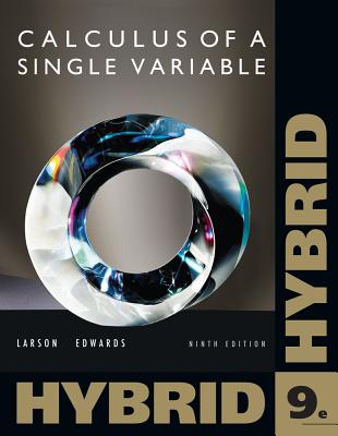 Calculus of a Single Variable, Hybrid (with Enhanced Webassign Homework and eBook Loe Printed Access Card for Multi Term Math and Science) - Larson, Ron, Professor, and Edwards, Bruce H