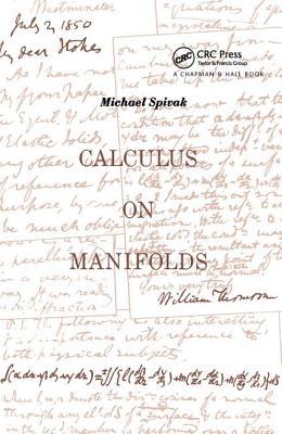 Calculus on Manifolds: A Modern Approach to Classical Theorems of Advanced Calculus - Spivak, Michael