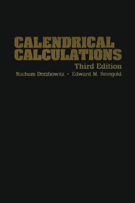 Calendrical Calculations - Dershowitz, Nachum