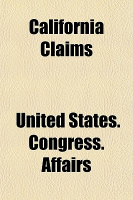 California Claims - Affairs, United States Congress