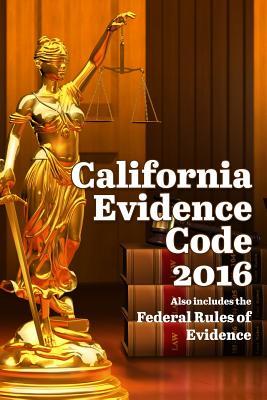 California Evidence Code 2016 - Snape, John