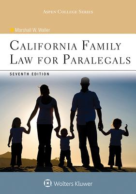 California Family Law for Paralegals - Waller, Marshall W