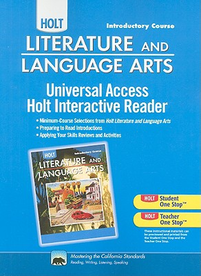 California Holt Literature and Language Arts: Universal Access Holt Interactive Reader: Introductory Course - Beck, Isabel L, PhD (Consultant editor)