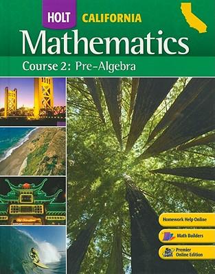 California Holt Mathematics: Pre-Algebra, Course 2 - Bennett, Jennie M, and Burger, Edward B, and Chard, David J