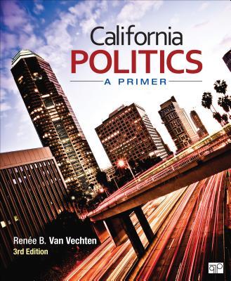California Politics; A Primer - Van Vechten, Renee B (Editor)