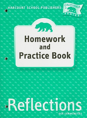 California Reflections Homework and Practice Book, Grade 3: Our Communities - Harcourt School Publishers (Creator)
