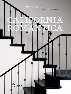 California Romantica - Keaton, Diane, and Waldie, Dj (Text by), and Hardaway, Lisa (Photographer)